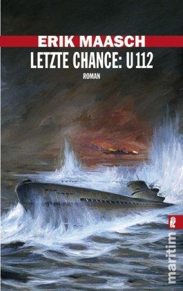 Letzte Chance: U-112 (Ein Arne-Thomsen-Roman, Band 7)