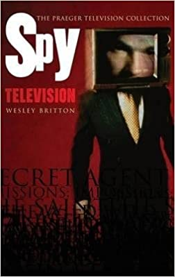 By Wesley Britton ( Author ) [ Spy Television Handbooks of Television Genres By Jan-2004 Hardcover
