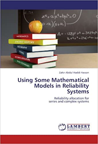Using Some Mathematical Models in Reliability Systems: Reliability allocation forseries and complex systems