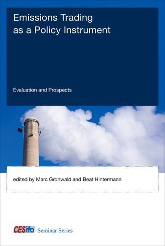 (Emissions Trading as a Policy Instrument: Evaluation and Prospects (CESifo Seminar Series))