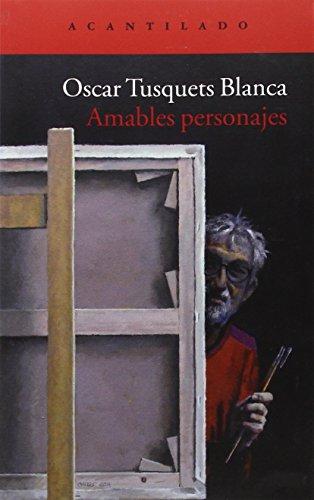 Descargar Libro Amables Personajes Óscar Tusquets Blanca