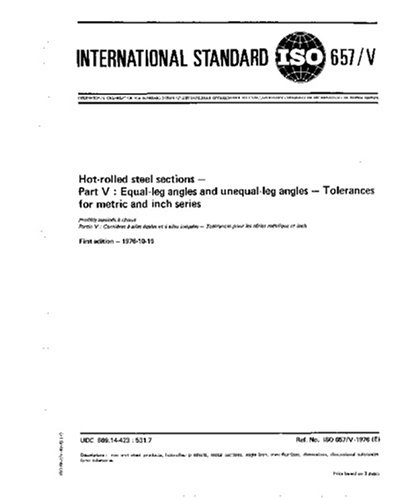 ISO 657-5:1976, Hot-rolled steel sections - Part 5: Equal-leg angles and unequal-leg angles - Tolerances for metric and inch series