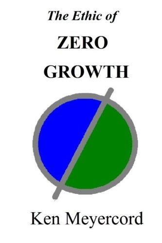 The Ethic of Zero Growth: A New Ethos for the New Millennium pdf
