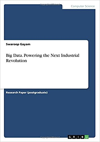 big data powering the next industrial revolution swaroop gayam  big data powering the next industrial revolution swaroop gayam 9783668420281 com books