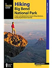 Hiking Big Bend National Park: A Guide to the Big Bend Area's Greatest Hiking Adventures, including Big Bend Ranch State Park