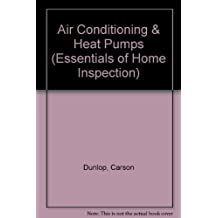 Essentials of Home Inspection: Air Conditioning & Heat Pumps by Carson Dunlop & Associates (2003-04-29)