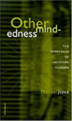 Othermindedness: The Emergence of Network Culture (Studies in Literature and Science)