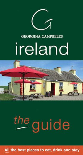 Georgina Campbell's Ireland the Guide: All the Best Places to Eat, Drink and
