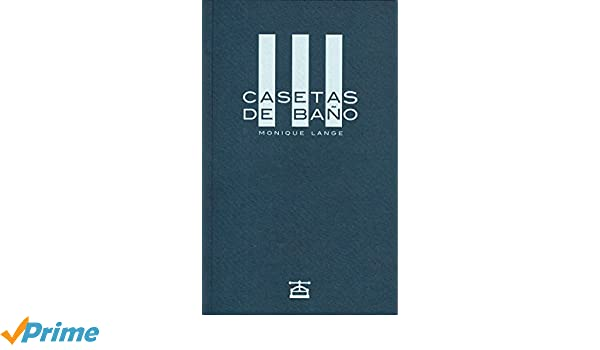 Casetas de baño (Narrativa (taller Libro)): Amazon.es: Monique Lange: Libros