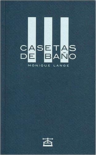 Casetas de baño (Narrativa (taller Libro)): Amazon.es: Monique Lange: Libros