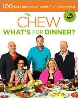 The Chew: The Chew : What's for Dinner?: 100 Easy Recipes for Every Night of the Week (Paperback); 2013 Edition
