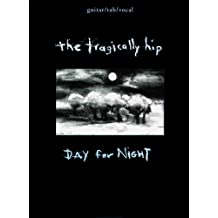 The Tragically Hip - Day for Night: Guitar/TAB/Vocal