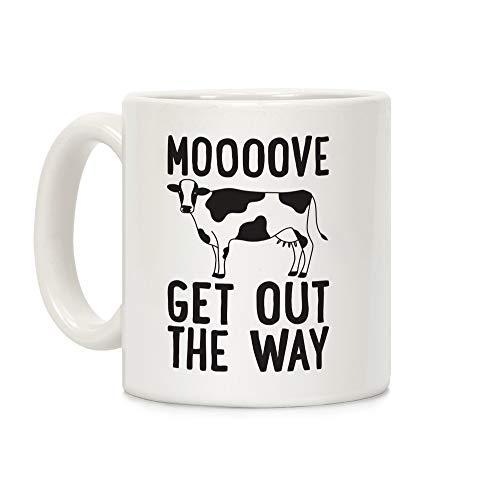 LookHUMAN Moooove Get Out The Way Cow White 11 Ounce Ceramic Coffee -