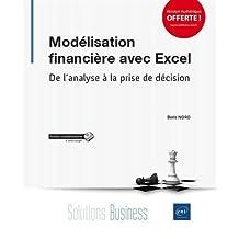 Modélisation financière avec Excel - De l'analyse à la prise de