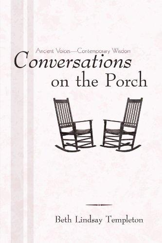 Conversations On The Porch: Ancient Voices-Contemporary Wisdom