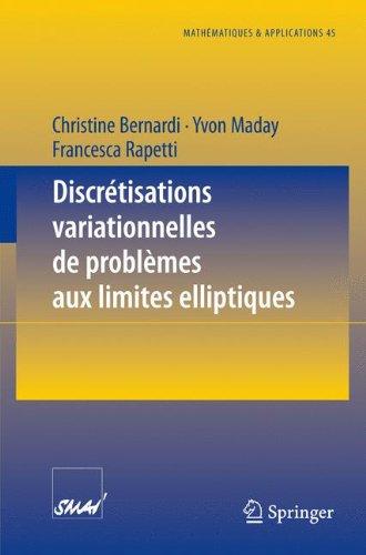 Read Online Discrétisations variationnelles de problèmes aux limites elliptiques (Mathématiques et Applications) (French Edition) PDF