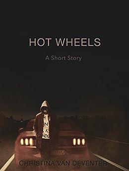 Hot Wheels: A Short Story (Breakfast Reads Book 4) by [van Deventer, Christina]