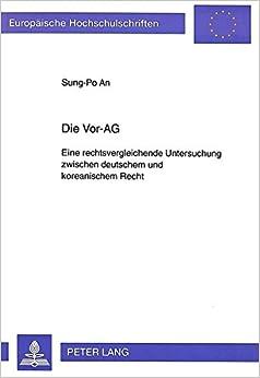 Book Die Vor-AG: Eine rechtsvergleichende Untersuchung zwischen deutschem und koreanischem Recht (Europäische Hochschulschriften / European University ... Universitaires Européennes) (German Edition)