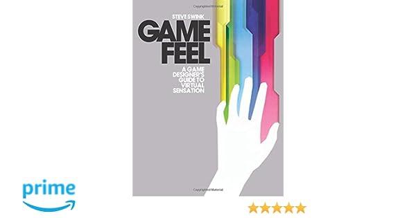 Game Feel: A Game Designers Guide to Virtual Sensation Morgan Kaufmann Game Design Books: Amazon.es: Steve Swink: Libros en idiomas extranjeros