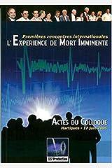 Expérience de Mort Imminente - Colloque 17 juin 2006 (French Edition) Paperback