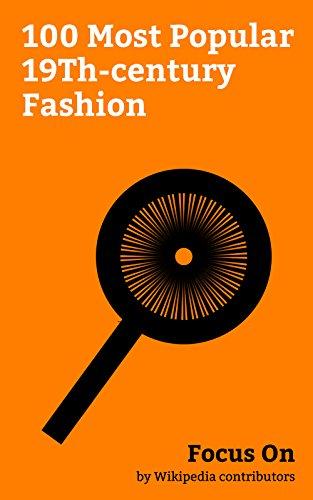 Focus On: 100 Most Popular 19Th-century Fashion: Jeans, Dandy, Chastity Belt, Clothing Sizes, Jockstrap, Cheongsam, Corset, Tuxedo, Dude, Paisley (design), etc.