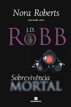 Sobrevivência mortal por [Roberts, Nora]