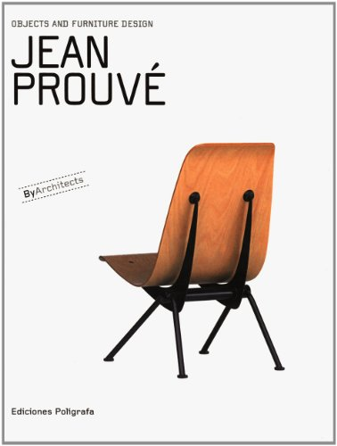 Jean Prouvé: Objects and Furniture Design By Architects by Poligrafa