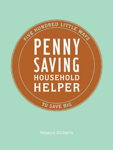 Download Penny Saving Household Helper: 500 Little Ways to Save Big ebook
