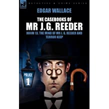 The Casebooks of MR J. G. Reeder: Book 1-Room 13, the Mind of MR J. G. Reeder and Terror Keep