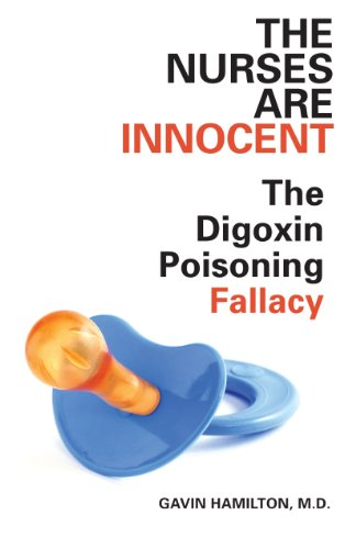 The Nurses Are Innocent: The Digoxin Poisoning Fallacy Pdf