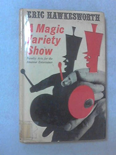 a-magic-variety-show-novelty-acts-for-the-amateur-entertainer
