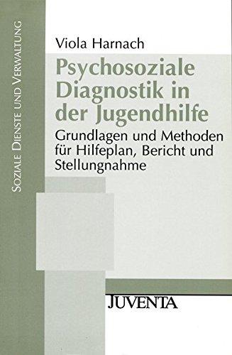 psychosoziale-diagnostik-in-der-jugendhilfe-grundlagen-und-methoden-fr-hilfeplan-bericht-und-stellungnahme-soziale-dienste-und-verwaltung