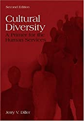 Cultural Diversity: A Primer for the Human Services by Jerry V. Diller (2003-06-11)