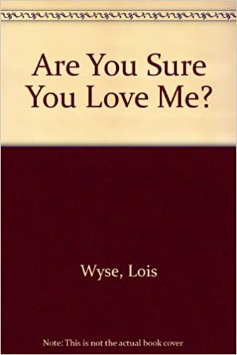 Are You Sure You Love Me Lois Wyse 9780690003321 Amazon Books