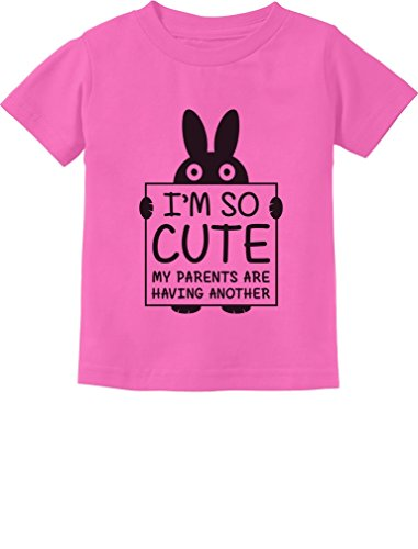 Im That Cute Girl (I'm So Cute My Parents Are Having Another Funny Toddler/Infant Kids T-Shirt 18M Pink)