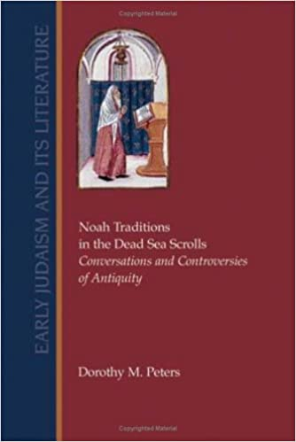 Noah Traditions in the Dead Sea Scrolls: Conversations and Controversies of Antiquity (Early Judaism & Its Literature)