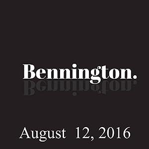 Bennington, Justin Willman, August 12, 2016 Radio/TV Program