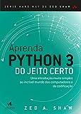 capa de Aprenda Python 3 do Jeito Certo: uma Introdução Muito Simples ao Incrível Mundo dos Computadores e da Codificação