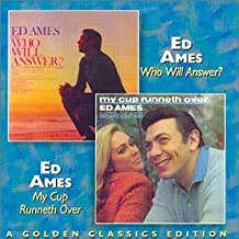 Who Will Answer?/My Cup Runneth Over by Ed Ames (1997-11-04)