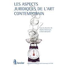 Les aspects juridiques de l'art contemporain (Collection de  l'Unité de droit économique de l'Université libre de Bruxelles) (French Edition)