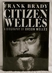 Citizen Welles: A Biography of Orson Welles