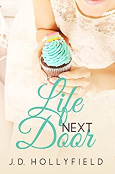 Life Next Door (Love Not Included series Book 2) by [Hollyfield, J.D.]