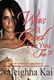 img - for BY Kai, Naleighna ( Author ) [{ Was It Good for You Too? By Kai, Naleighna ( Author ) Sep - 21- 2014 ( Paperback ) } ] book / textbook / text book