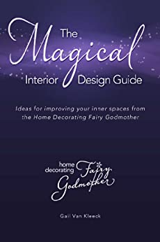 The Magical Interior Design Guide By Kleeck Gail Van