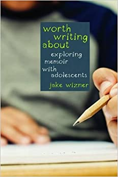 Book Worth Writing About: Exploring Memoir with Adolescents