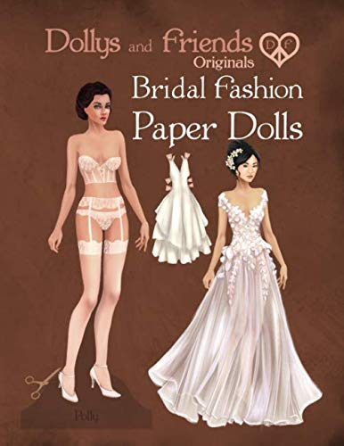 Dollys and Friends Originals Bridal Fashion Paper Dolls: Romantic Wedding Dresses Paper Doll Collection