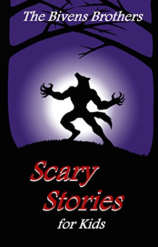 The Bivens Brothers Scary Stories For Kids]()
