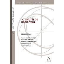 Actualités de droit pénal: Les enjeux de ses évolutions (French Edition)