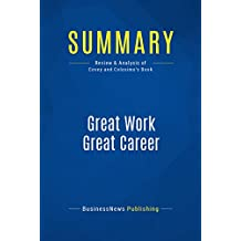 Summary: Great Work Great Career: Review and Analysis of Covey and Colosimo's Book