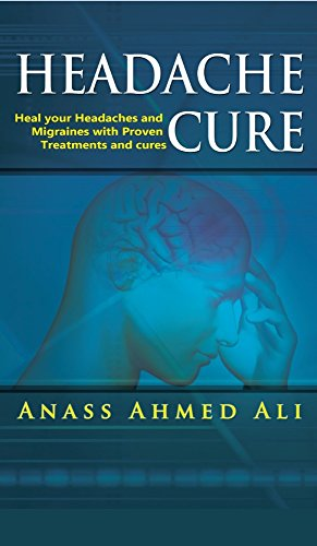 Best buy Headache Cure: Heal your Headaches and Migraines with Proven Treatments cures ((Cure And Treatment